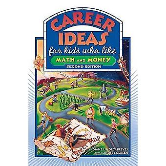 Career Ideas for Kids Who Like Math and Money (2nd Revised edition) b