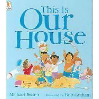 Il s'agit de notre maison par Michael Rosen - Bob Graham - 9781406305647 livre