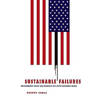 Sustainable Failures - Environmental Policy and Democracy in a Petro-d