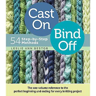 Cast on - Bind Off - 54 Step-by-step Methods by Leslie Ann Bestor - 97