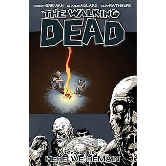 The Walking Dead - v. 9 - Here We Remain by Robert Kirkman - Charlie Ad