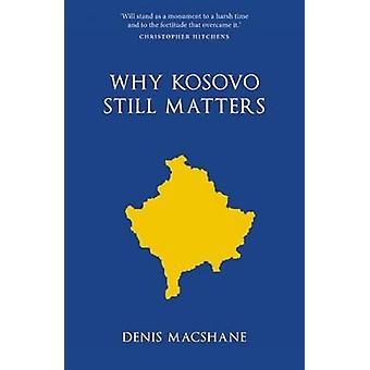 Why Kosovo Matters by Denis MacShane - 9781907822391 Book