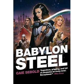 Babylon Steel by Gaie Sebold - 9781907992377 Book