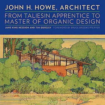 John H. Howe - Architect - From Taliesin Apprentice to Master of Organ