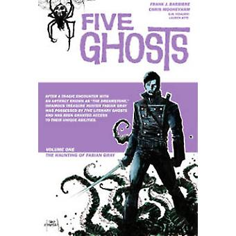 Five Ghosts - Volume 1 (De Luxe edition) by Frank J. Barbiere - Chris