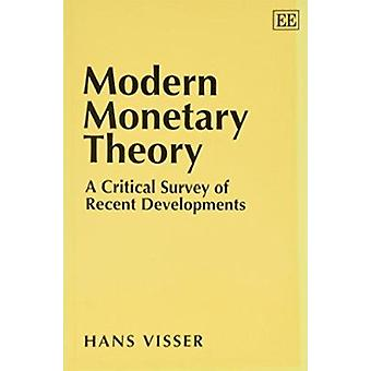 Modern Monetary Theory - A Critical Survey of Recent Developments (New