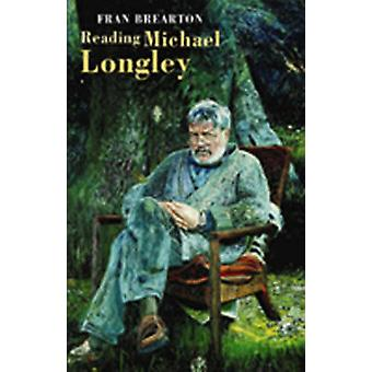Reading Michael Longley by Fran Brearton - 9781852246839 Book