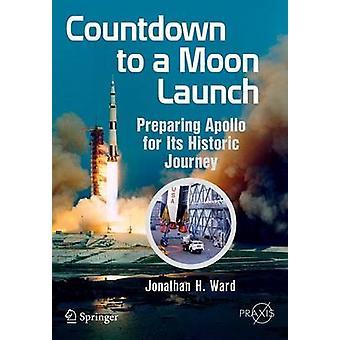 Nedräkning till en Moon starta - förbereda Apollo för dess historiska resa