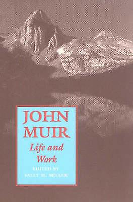 John Muir - Life and Work by Sally M. Miller - 9780826315946 Book