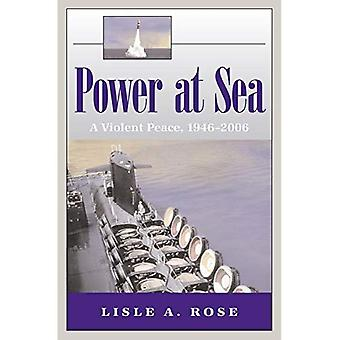 Power at Sea: Violent Peace, 1946-2006 v. 3