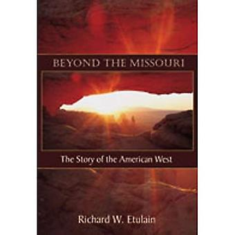 Beyond the Missouri: The Story of the American West