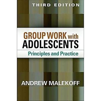 Grupparbete med ungdomar: principer och praxis (klinisk praxis med barn, ungdomar och familjer)