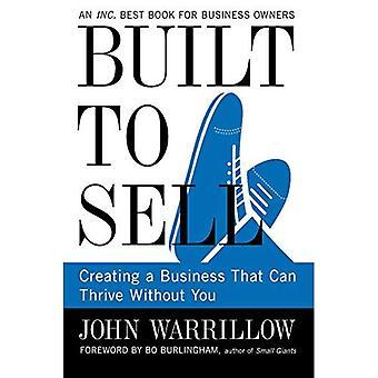 Gebaut zu verkaufen: Erstellen eines Unternehmens, ohne dass Sie gedeihen