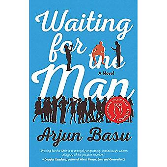 Waiting for the Man : A Novel