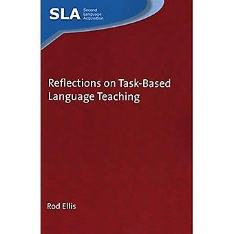 Reflections on Task-Based Language Teaching (Second Language Acquisition)