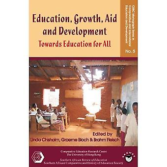 Education, Growth, Aid and Development: Towards Education for All