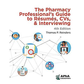 The Pharmacy Professional's Guide to Raesumaes, Cvs, &� Interviewing