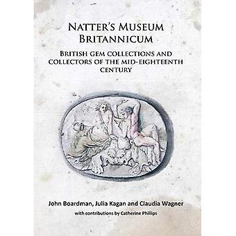 Natter's Museum Britannicum:� British gem collections and collectors of the mid-eighteenth century