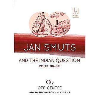 Jan Smuts et la question indienne: décentré: nouvelles perspectives sur les questions d'intérêt publiques