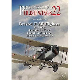 Bristol F.2B Fighter: RAF SE5a, Sopwith 1F.1 Camel, Sopwith 5F.1 Dolphin, Martinsyde F.4 Buzzard (Polish Wings)