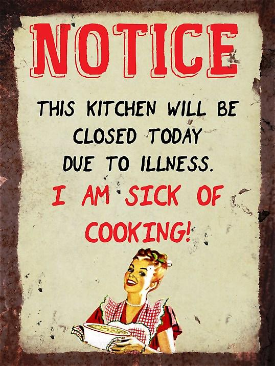 Vintage Metal Wall Sign - Kitchen Notice, Sick of cooking