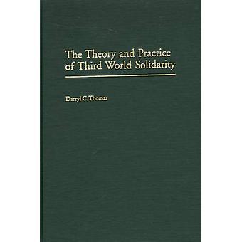 Theorie und Praxis der Solidarität Dritte Welt von Thomas & Darryl C.