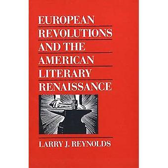 Revoluções europeias e o renascimento literário americano por Reynolds & Larry J.