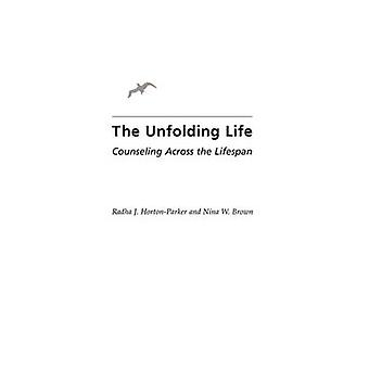 Unfolding Life Counseling Across the Lifespan by HortonParker & Radha J.