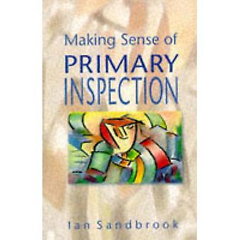 Making Sense of Primary Inspection by Sandbrook & Ian