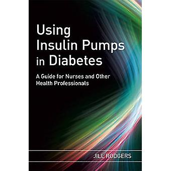 Using Insulin Pumps in Diabetes by Rodgers