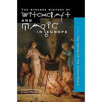 Hexerei und Magie in Europa Band 4 die Zeit der Hexenprozesse von Ankerloo & Bengt
