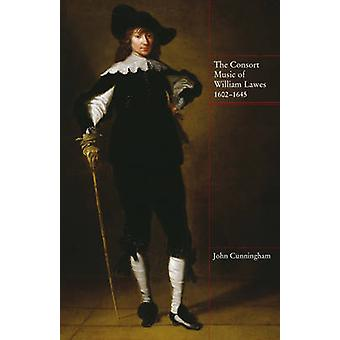 The Consort Music of William Lawes 16021645 by Cunningham & John