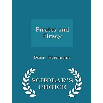 Pirates and Piracy  Scholars Choice Edition by Herrmann & Oscar