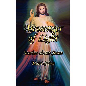 Mensageiro de luz histórias sobre Jesus por Colme & Mairi