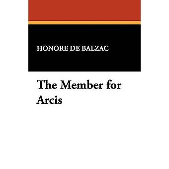 The Member for Arcis by De Balzac & Honore