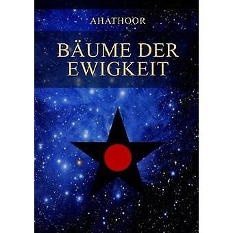 Bume der Ewigkeit by Ahathoor & Soror