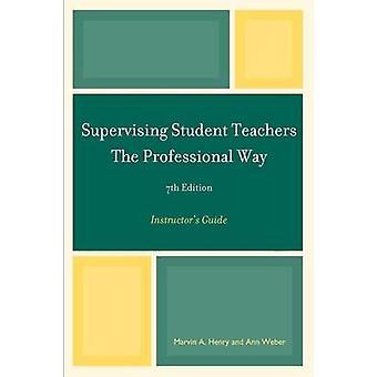 Supervision des élèves-maîtres le Guide d'instructeurs professionnel moyen par Henry & Marvin A.