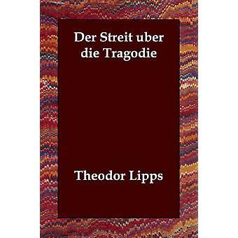 Der Streit Uber Die Tragodie av Lipps & Theodor