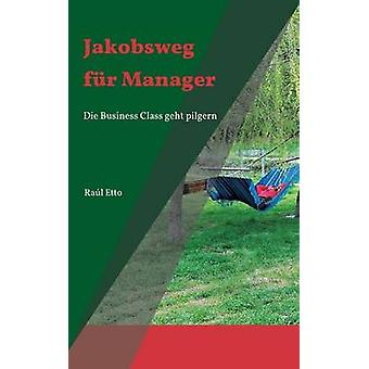 Jakobsweg fr Manager by Etto & Ral