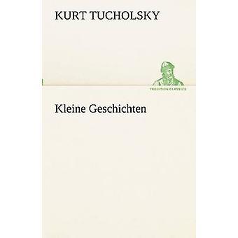 Kleine Geschichten de Tucholsky y Kurt