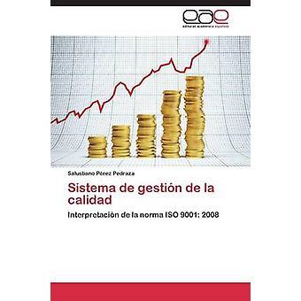 Sistema de gestin de la calidad by Prez Pedraza Salustiano