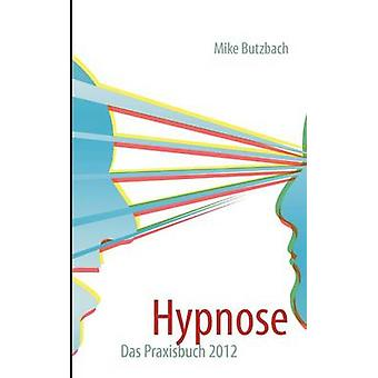 Hypnose durch Butzbach & Mike