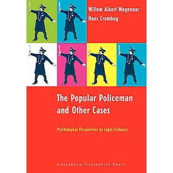 The Popular Policeman and Other Cases Psychological Perspectives on Legal Evidence by Wagenaar & Willem Albert