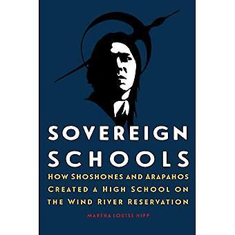 Sovereign skolor: Hur shoshoner och Arapahos skapade en High School på Wind River Reservation