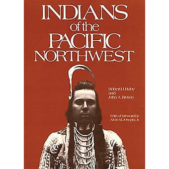 Indians of the Pacific North West - A History (New edition) by Robert