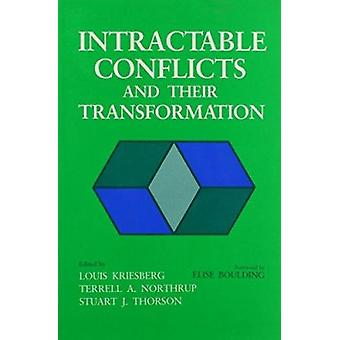 Intractable Conflicts and Their Transformation by Louis Kriesberg - e