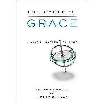 The Cycle of Grace - Living in Sacred Balance by Trevor Hudson - Jerry