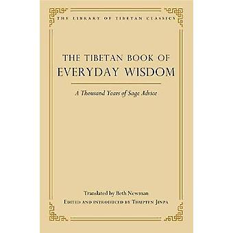 The Tibetan Book of Everyday Wisdom - A Thousand Years of Sage Advice
