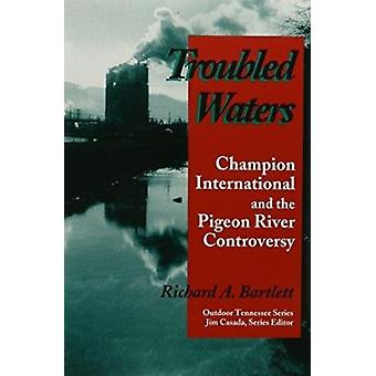 Troubled Waters - Champion International Pigeon River Controversy by R