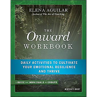 The Onward Workbook - Daily Activities to Cultivate Your Emotional Res